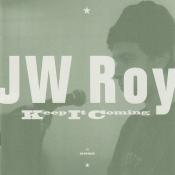 J.W. Roy - Keep It Coming