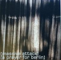Massive Attack - A Prayer For Berlin