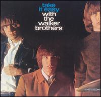 The Walker Brothers - Take It Easy With The Walker Brothers (1965)