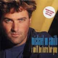 Michael W. Smith - I Will Be Here For You