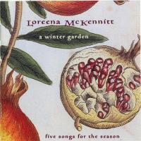 Loreena McKennitt - A Winter Garden (five Songs For The Season)