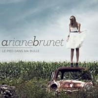 Ariane Brunet - Le Pied Dans Ma Bulle