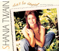 Shania Twain - Don't Be Stupid (You Know I Love You) (USA & Canada)