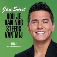 Jan Smit - Hou je dan nog steeds van mij (deel 2)