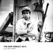Luc Van Acker - The Ship Rebuilt 2015