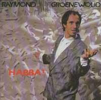 Raymond Van Het Groenewoud - Habba!