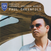 Paul Oakenfold - Perfecto Presents Another World