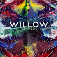 Willow - Plastic Heaven