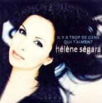 Hélène Ségara (Helene Ségara) - Il Y A Trop De Gens Qui T'aiment