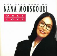 Nana Mouskouri - Only Love - The Very Best Of Nana Mouskouri