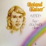 Roland Kaiser - Verde - Frei, das heißt allein
