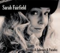 Sarah Fairfield - Dream & Schemes & Parades