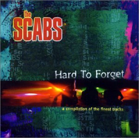 The Scabs - Hard to forget