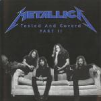 Metallica - Tested And Covered - Part Two