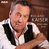 Roland Kaiser - Alles oder Dich