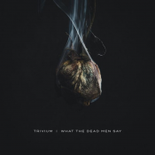 Trivium - What the Dead Men Say