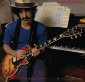 Frank Zappa - Shut Up 'n Play Yer Guitar,