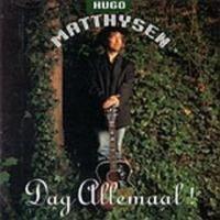 Hugo Matthysen - Dag Allemaal