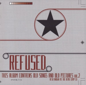 Refused - This Album Contains Old Songs and Old Pictures Vol.2 [Also Known as the Demo Comp CD]