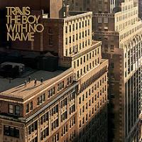 Travis - The Boy With No Name (bonus Track Version)