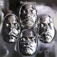 The Byrds - Byrdmaniax (Reissue)