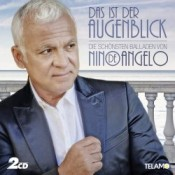 Nino de Angelo - Das ist der Augenblick - Die schönsten Balladen von Nino de Angelo