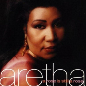 Aretha Franklin - A Rose Is Still a Rose