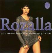Rozalla - You Never Love The Same Way Twice