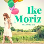 Ike Moriz - Voshaarnooi