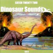 Catch 22 - Dinosaur Sounds