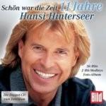 Hansi Hinterseer - Schön war die Zeit - 11 Jahre Hansi Hinterseer