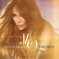 Jennifer Lopez - Dance Again... The Hits (2012)