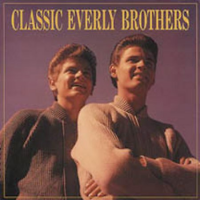 The Everly Brothers - Classic Everly Brothers