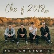Anthem Lights - Class Of 2018 - EP