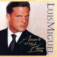 Luis Miguel - Amarte Es Un Placer