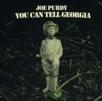 Joe Purdy - You Can Tell Georgia (2007)