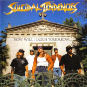 Suicidal Tendencies - How Will I Laugh Tomorrow... When I Can't Even Smile Today