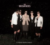 Les Brigandes - Le Grand Remplacement