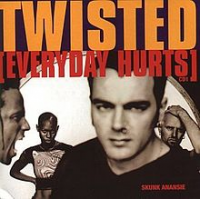 Skunk Anansie - Twisted (Everyday Hurts)