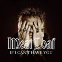 Meat Loaf - If I Can't Have You