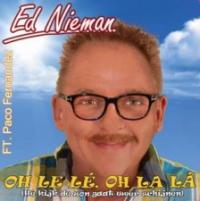 Ed Nieman - Oh le lé, Oh la lá