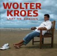 Wolter Kroes - Laat Me Zweven
