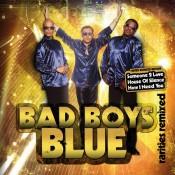 Bad Boys Blue - Rarities Remixed
