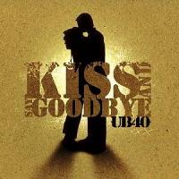 UB40 - Kiss And Say Goodbye