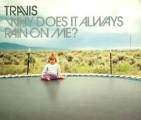Travis - Why Does It Always Rain On Me?