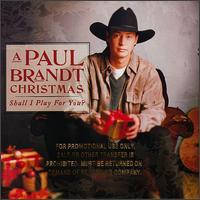 Paul Brandt - A Paul Brandt Christmas: Shall I Play For You?