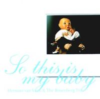 Herman Van Veen - So this is my baby