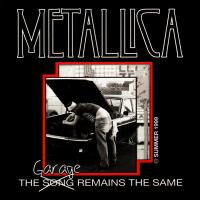 Metallica - The Garage Remains The Same