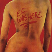 Eric Clapton - E.C. Was Here