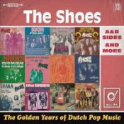 The Shoes - The Golden Years of Dutch Pop Music